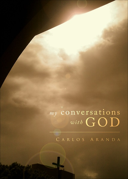 My Conversations with God by Carlos Aranda