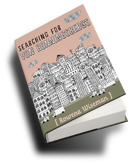 Searching for Von Honningsbergs by Rowena Wiseman