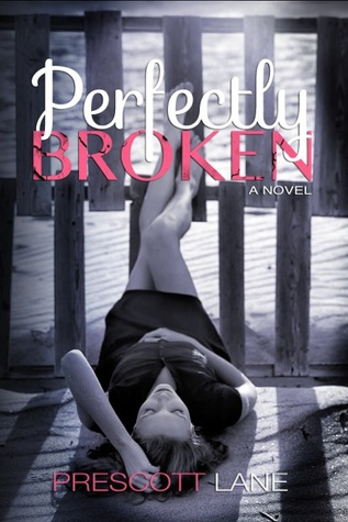 Perfectly Broken by Prescott Lane