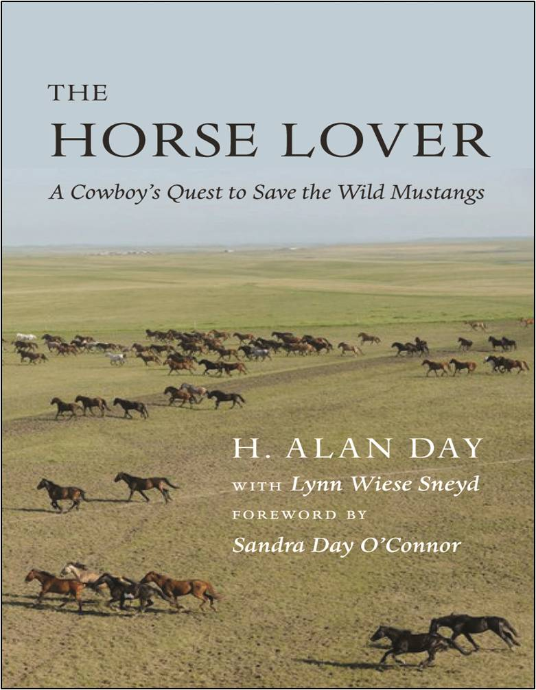 The Horse Lover: A Cowboy's Quest to Save the Wild Mustangs by H. Alan Day