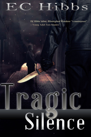 Tragic Silence by E.C. Hibbs