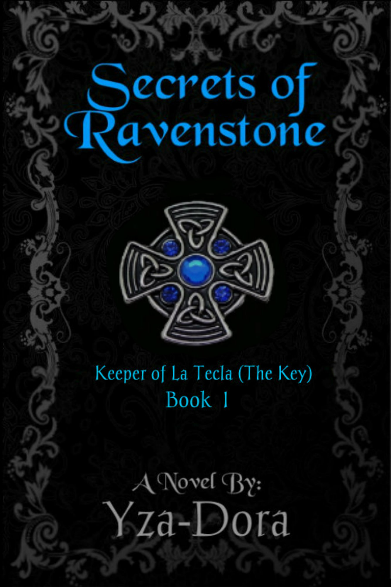 Secrets of Ravenstone by Yza-Dora